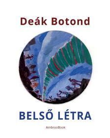 Deák Botond - Belső létra