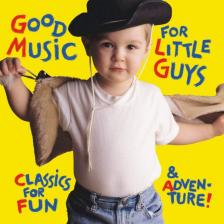 GOOD MUSIC FOR LITTLE GUYS CD