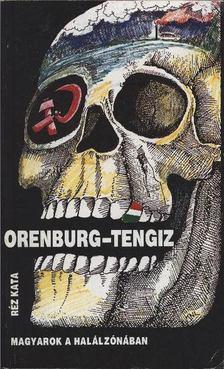 Réz Kata - Orenburg-Tengiz [antikvár]