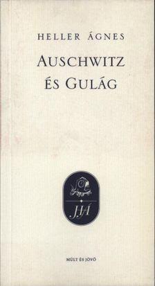HELLER ÁGNES - Auschwitz és Gulág [antikvár]