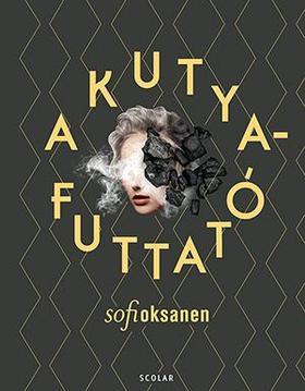 Sofi Oksanen - A kutyafuttató