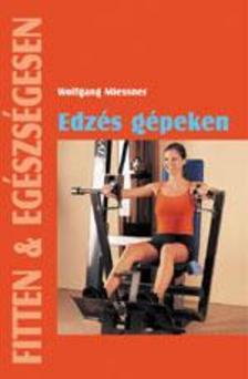 Wolfgang Miessner - Edzés gépeken 2. kiadás