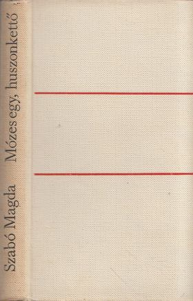 SZABÓ MAGDA - Mózes egy, huszonkettő [antikvár]