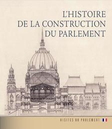 Andrássy Dorottya - Az Országház építéstörténete (francia nyelven) - L'HISTOIRE DE LA CONSTRUCTION DU PARLEMENT