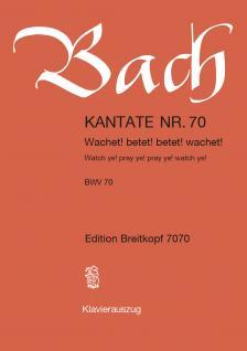 BACH, J.S. - KANTATE NR.70,  WACHET! BETET! BETET! WACHET! BWV 70 KLAVIERAUSZUG VON ULRICH HAVERKAMPF