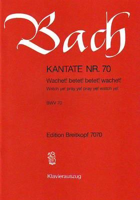 J. S. Bach - KANTATE NR.70,  WACHET! BETET! BETET! WACHET! BWV 70 KLAVIERAUSZUG VON ULRICH HAVERKAMPF