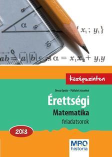 Orosz Gyula, Pálfalvi Józsefné - Érettségi - Matematika 2013. Középszinten