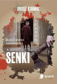 Alekszandra Marinyina - A sértett neve - SENKI