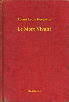ROBERT LOUIS STEVENSON - Le Mort Vivant [eKönyv: epub, mobi]