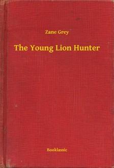 Zane Grey - The Young Lion Hunter [eKönyv: epub, mobi]