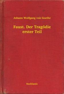 Johann Wolfgang Goethe - Faust. Der Tragödie erster Teil [eKönyv: epub, mobi]