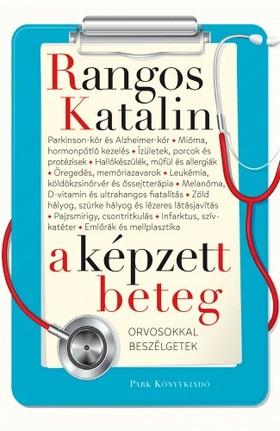 Rangos Katalin - A képzett beteg - Orvosokkal beszélgetek [eKönyv: epub, mobi]