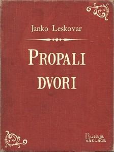Leskovar Janko - Propali dvori [eKönyv: epub, mobi]