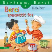 Christian Tielmann - Sabine Kraushaar - Berci spagettit főz