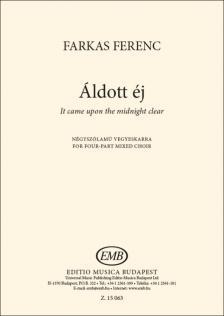 Farkas Ferenc - ÁLDOTT ÉJ NÉGYSZÓLAMÚ VEGYESKARRA