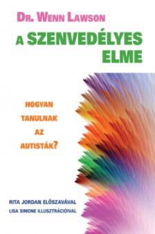 Dr.Wenn Lawson - A szenvedélyes elme - Hogyan tanulnak az autisták?