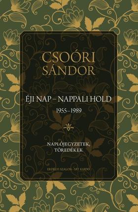 Csoóri Sándor - Éji nap - Nappali hold (1955-1989) - Naplójegyzetek, töredékek I.