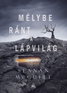 Seanan McGuire - Mélybe ránt a Lápvilág - Csellengő gyerekek 2. [eKönyv: epub, mobi]