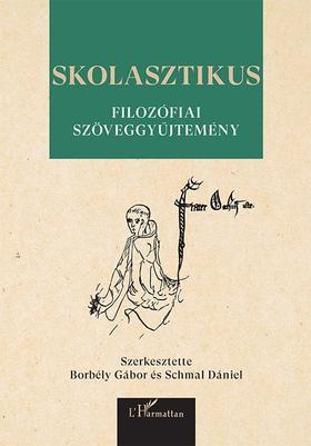 Borbély Gábor-Schmal Dániel (szerk.) - Skolasztikus filozófiai szöveggyűjtemény