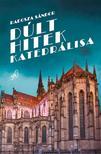 Radosza Sándor - Dúlt hitek katedrálisa
