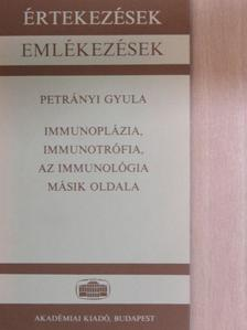 Petrányi Gyula - Immunoplázia, immunotrófia, az immunológia másik oldala [antikvár]