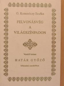 G. Komoróczy Emőke - Felvonásvég a világszínpadon [antikvár]