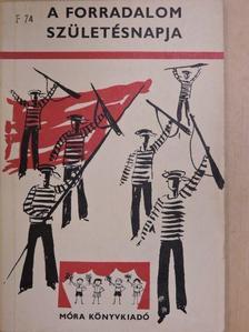 Bertolt Brecht - A forradalom születésnapja [antikvár]