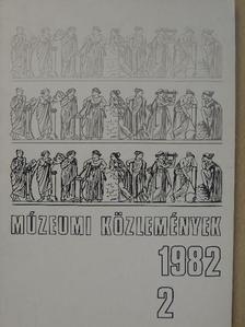 Bándi Gáborné - Múzeumi közlemények 1982/2. [antikvár]