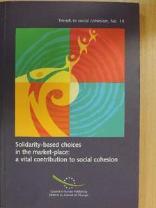 Alain Lipietz - Solidarity-based choices in the market-place: a vital contribution to social cohesion/Les choix solidaires dans le marché: un apport vital á la cohésion sociale [antikvár]