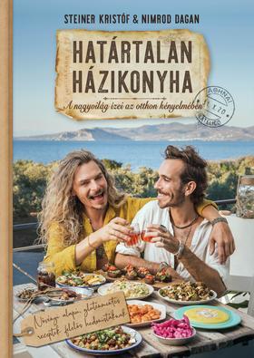 Steiner Kristóf és Nimrod Dagan - Határtalan házikonyha - A nagyvilág ízei az otthon kényelmében