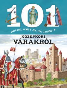 101 dolog, amit jó, ha tudsz a középkori várakról