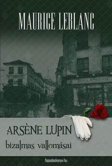 Maurice Leblanc - Arsene Lupin bizalmas vallomásai [eKönyv: epub, mobi]