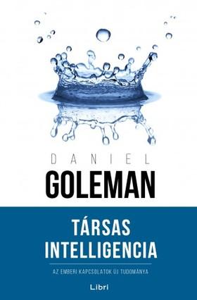 Daniel Goleman - Társas Intelligencia - Az emberi kapcsolatok új tudománya [eKönyv: epub, mobi]