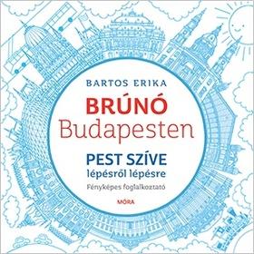 Bartos Erika - BRÚNÓ BUDAPESTEN 3. - PEST SZÍVE FOGLALKOZTATÓ