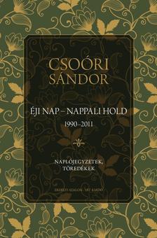 Csoóri Sándor - Éji nap - Nappali hold (1990-2011) - Naplójegyzetek, töredékek II.