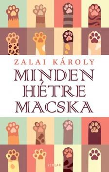Zalai Károly - Minden hétre macska [eKönyv: epub, mobi]