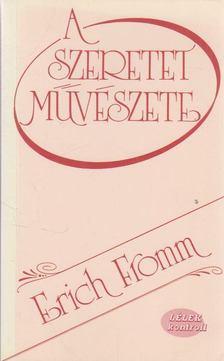 Erich Fromm - A szeretet művészete [antikvár]