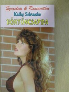 Kathy Schranko - Börtöncsapda [antikvár]
