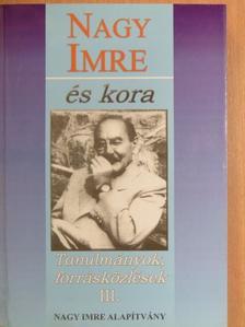Bank Barbara - Nagy Imre és kora III. [antikvár]