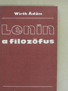 Wirth Ádám - Lenin a filozófus [antikvár]