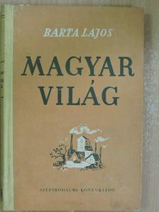 Barta Lajos - Magyar világ [antikvár]
