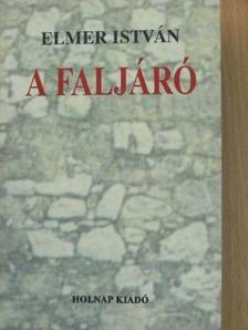 Elmer István - A faljáró [antikvár]