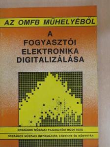 Dr. Ábrahám László - A fogyasztói elektronika digitalizálása [antikvár]