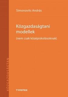 SIMONOVITS András - Közgazdaságtani modellek (nem csak középikolásoknak) [eKönyv: pdf]