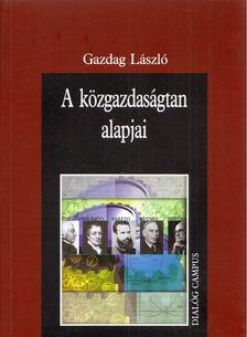 Gazdag László - A közgazdaságtan alapjai [antikvár]