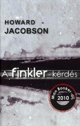 Howard Jacobson - A FINKLER-KÉRDÉS