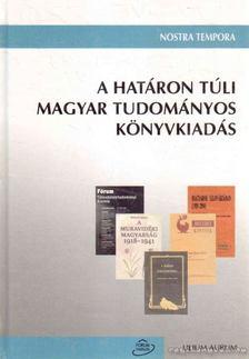 Simon Attila - A határon túli magyar tudományos könyvkiadás [antikvár]