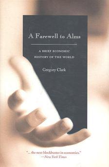 CLARK, GREGORY - A Farewell to Alms [antikvár]