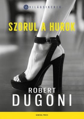 Robert Dugoni - Szorul a hurok [eKönyv: epub, mobi]