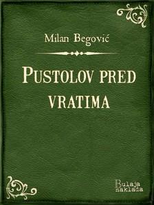 Begoviæ Milan - Pustolov pred vratima [eKönyv: epub, mobi]